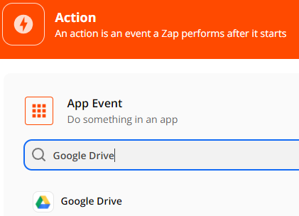 Add another Action, select Google Drive as the App Event
